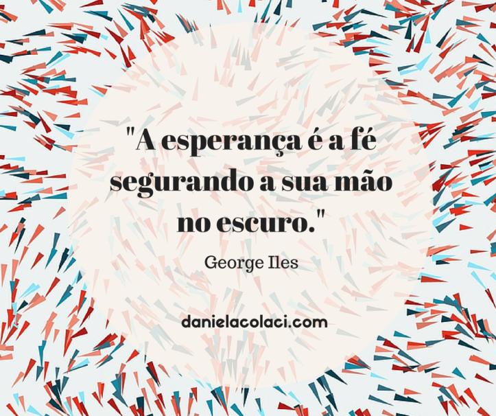Frases Criminal Minds George Iles A esperança é a fé segurando sua mão no escuro